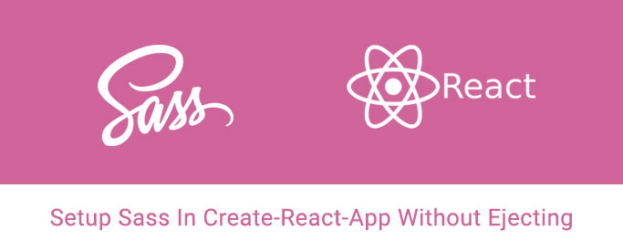 Setup Sass In Create-React-App Without Ejecting