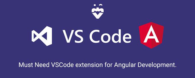 Must Need VSCode extension for Angular Development.